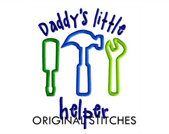 Daddy's Little Helper Applique and Machine Embroidery Digital Design File 4x4 5x7 6x10