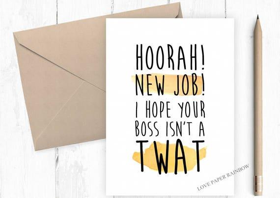 funny new job card, rude new job card, swear new job card, new job, leaving job card, funny leaving job, funny job promotion, promotion card