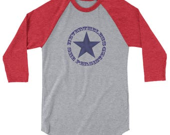Nevertheless She Persisted Star   3/4 Sleeve Raglan Shirt   Perfect for the Feminist in Your Life