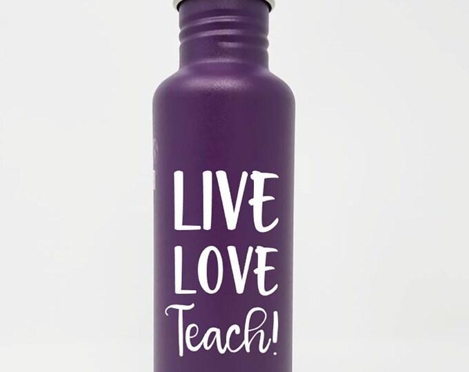 Klean Kanteen ® Stainless Steel Water Bottle,Sport Cap, Live, Love, Teach, Name,Teacher Appreciation,Reusable,Personalized, Authentic, 27oz