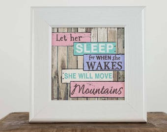 Let Her Sleep For When She Wakes Move Mountains Framed Art Picture