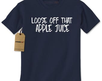 Loose Off That Apple Juice Mens T-shirt