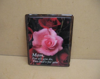 This buds for you, mothers plaque with roses ad a sense of humor.