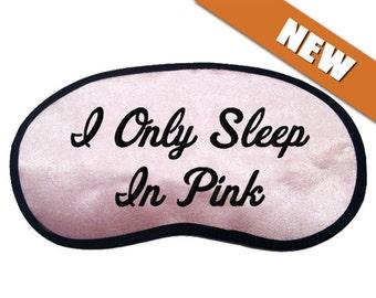 I Only Sleep In Pink Custom Made Embroidered Eye Mask - favorite on trendy pinterest tumblr instagram twitter polyvore