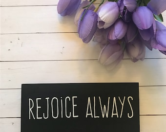 Rejoice Always Small Black Wooden Sign