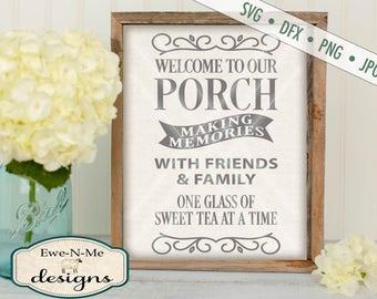 Porch SVG - sweet tea SVG - porch sign svg - porch cuttting file - memories svg - friends family svg   - Commercial Use svg, png, dxf, jpg