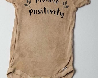 Promote Positivity Hand Dyed Onesie or Tee
