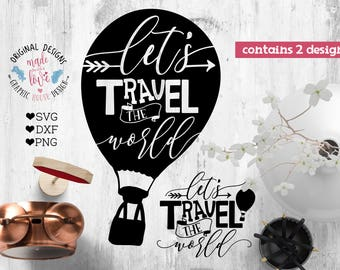 Vacation svg, Let's Travel the world Cut File in SVG, DXF, PNG, Travel svg, Air Balloon svg, Air Balloon Decal Design, Adventure Printable