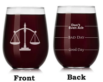Scales Of Justice Lawyer Attorney Paralegal Wine Glass Stemless or Stemmed Funny Fill Lines Good Bay Day Don't Even Ask