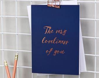 The Very Loveliness Of You - Foil Stamped Card