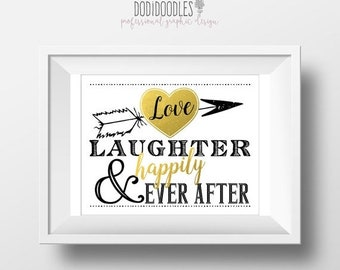 75% OFF THRU 4/21 ONLY Love Laughter Happily Ever After, Gold Wedding Decor, Printable Wedding Sign, wedding signs, 8x10, downloadable weddi