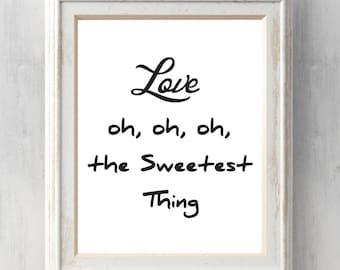 Love oh the sweetest thing Print.  U2 Lyrics, Quote, Print.  All Prints BUY 2 GET 1 FREE!