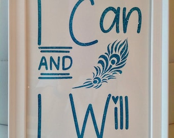 A4 - I Can and I Will Silhouette Picture - with Feather