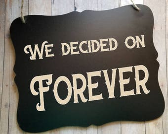 We Decided On Forever Engagement Sign - Engagement Photo Prop - Wedding Accessories - Wedding Photo Prop - Engagement Announcement
