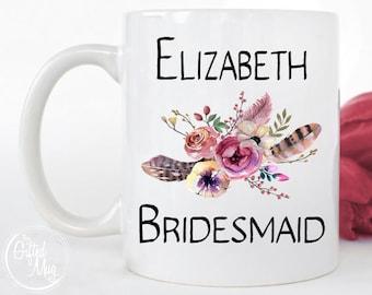 Custom Bridesmaid Mug, Personalized Bridesmaid Mug, Bridesmaid Floral Mug, Bridesmaid Coffee Cup, Bridesmaid Mugs, Bridal Party Mugs