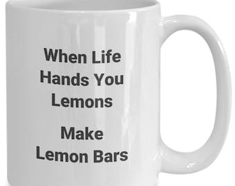 Lemons   Lemon Bars   When Life Hands You Lemons   Make Lemon Bars   Life Lesson Coffee Mug Tea Cup