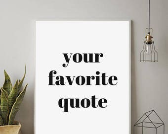 Custom Quote Print, Custom Print, Personalized Print, Custom Wall Art, Printable Custom Wall Art, Customized Prints, Custom Word Art