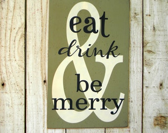 Eat Drink & be Merry - typography wood sign