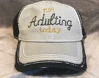 Not Adulting Today Hat