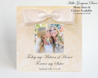 Matron of Honor Sister Gift Proposal Ask Picture Frame Personalized Bridesmaid Thank You Ideas Today My Matron of Honor Forever My Sister