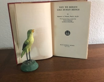 Why We Behave Like Human Beings by George Dorsey 1925. Antique Book Why We Behave Like Human Beings. 1925 Anthropology Classic by Dorsey.