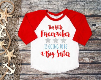 4th of July Big Sister Shirt; Big Sister; 4th of July Announcement; Independence Day Announcement;Baby Announcement; Big Sister Tee;