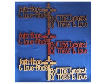 Faith, Hope & Love Abide But The Greatest Of These Is Love - Hand Cut Wall Hanging - Available In 3 Different Woods
