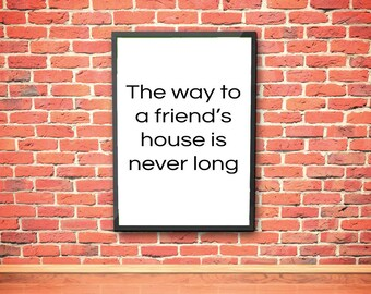 Friend's House Art Print, Printable Art, Home Decor, Kitchen Art, Quote, Digital Download, Print at Home, 4x6 & 8x10