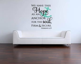 We Have This Hope as an Anchor for the Soul Hebrews 6:19 Scripture Vinyl Wall Decal Bible Verse Wall Sticker