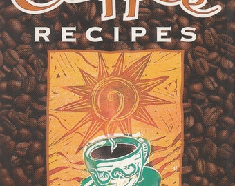 The Top 100 Recipes: A Cookbook for Coffee Lovers by Mary Ward 1995