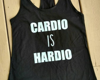 Cardio is hardio t shirt workout funny gym shirt clothing work out shirts fitness t-shirts workout women graphic tank top