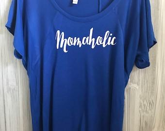 Momaholic Shirt - Flowy raglan sleeve tee - Gift for her - Gift for mom - Mom Life Shirt