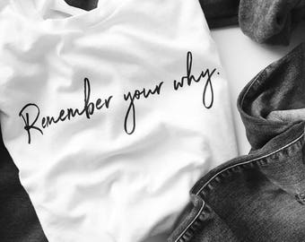 Remember Your Why | Intentional Living | Motivational Tees | Inspirational Tees | Tees with Purpose | Encouragement Tees | Teacher Gift