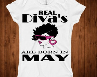 Real Diva's are born in May