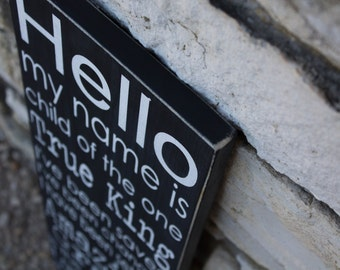 Hello My Name is Child of the One True King Painted Wood Sign, Christian Sign, Amazing Grace, Child of God, Inspirational Sign