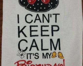 I Can't keep calm Its my Birthday Minnie  Embroidery shirt  /Mouse Birthday / Embroidery Shirt/ Birthday Shirts/ Applique Embroidery shirt