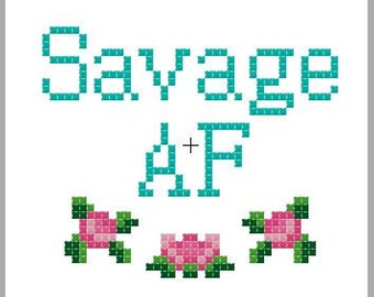 Funny cross stitch pattern - Savage AF counted cross stitch pattern pdf  - beginners xstitch - easy cross stitch - offensive embroidery
