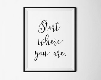 Motivational quote, Start print, Start where you are, Just start, Just start print, Motivational print, Motivational poster