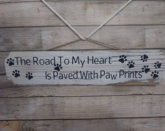 "Paw Print sign "" The road to my heart is paved with Paw Prints"