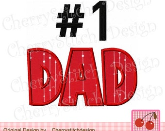 """DAD Number 1 #1 DADFather's Day embroidery Applique -4x4 5x5 6x6"""""""