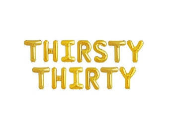 Thirsty Thirty Balloons 30th Birthday Party Balloon Letters 30th Birthday Decorations 30th Birthday Decor Thirsty Thirty Decor 30 Bday Party