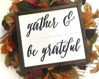 Gather & Be Grateful Handcrafted Wooden Fall Sign // Farmhouse Fall Sign // Farmhouse Fall Decor // Rustic Fall Sign // Hand Painted Sign