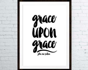 Grace upon grace – John 1:16 - Black and White, Christian Print, Christian Wall Art, Scripture Art, Bible Verse Print, Christian Gift
