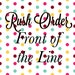 Rush Order-Front of Production