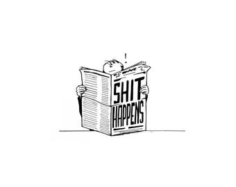 Shit Happens // Illustration // Art print // humor print