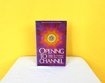 Opening To Channel By Sanaya Roman. How To Connect With Your Guide. Vintage New Age Book. Metaphysical Book. How To Channel Book