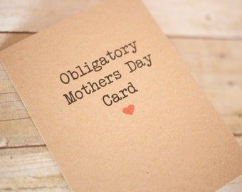 Obligatory Mothers day Funny Mothers day Mothersday Card, Card Mother Card Funny Mothers day card Mothersday card Kraft mothers day card