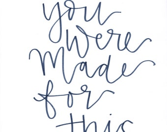 You Were Made For This