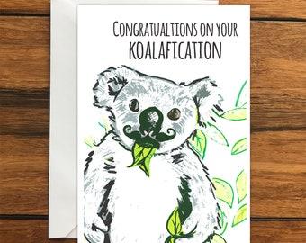 Congratulations on your Koalafication Koala greeting card A6