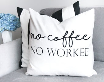 """No Coffee No Workee - 18"""" Velveteen Pillow Cover"""